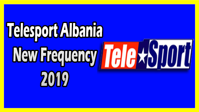 Telesport Albania New Frequency 2019