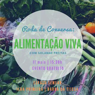 11 Maio, 15:30h: Roda de Conversa - Alimentação Viva