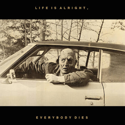 "KAL MARKS ""Life Is Alright, Everybody Dies"""