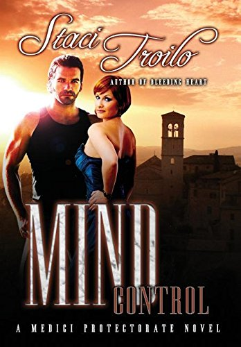 Mind Control (Medici Protectorate) by Staci Troilo