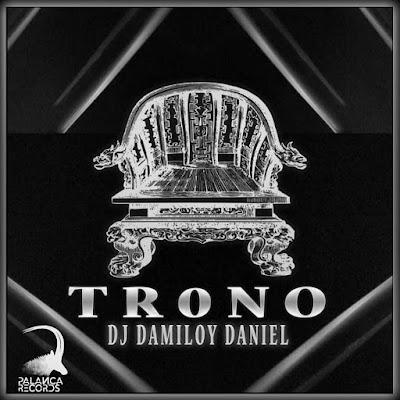 Dj Damiloy Daniel -Trono (Afro House)