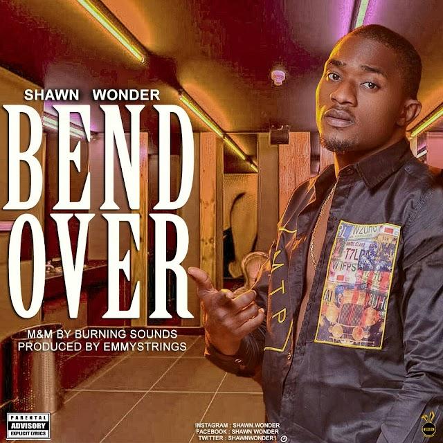 #MUSIC: SHAWN WONDER- BEND OVER