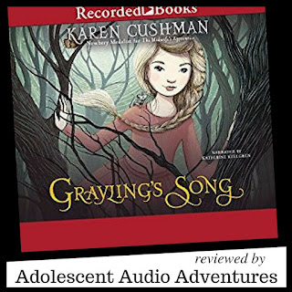 Adolescent Audio Adventures reviews Grayling's Song by Karen Cushman