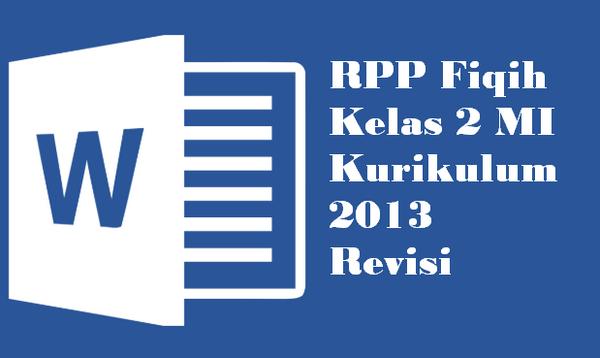 RPP Fiqih Kelas 2 MI Kurikulum 2013 Revisi