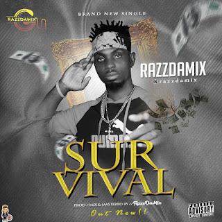 MUSIC :  Razzdamix - Survival @Razzdamix