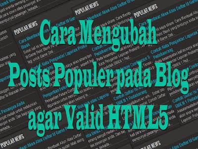 Cara Buat Populer Posts Valid HTML5