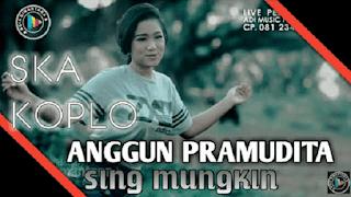 Lirik Lagu Anggun Pramudita - Sing Mungkin