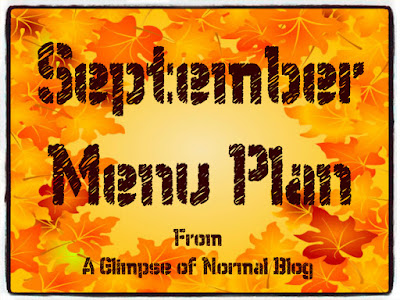 A Glimpse of Normal Blog, Whats for Dinner?, Menu Plan, September, September Menu Plan