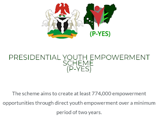Presidential Youth Empowerment Scheme (P-YES) Federal Government Recruitment Registration Form 2019 For Nigerian Youths