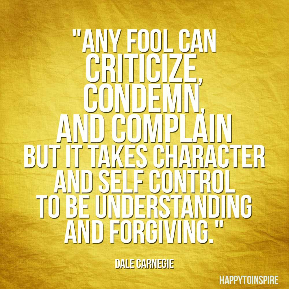 Happy To Inspire Quote Of The Day Any Fool Can Criticize Condemn