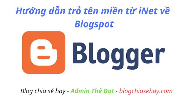 Hướng dẫn trỏ tên miền từ inet về blogger