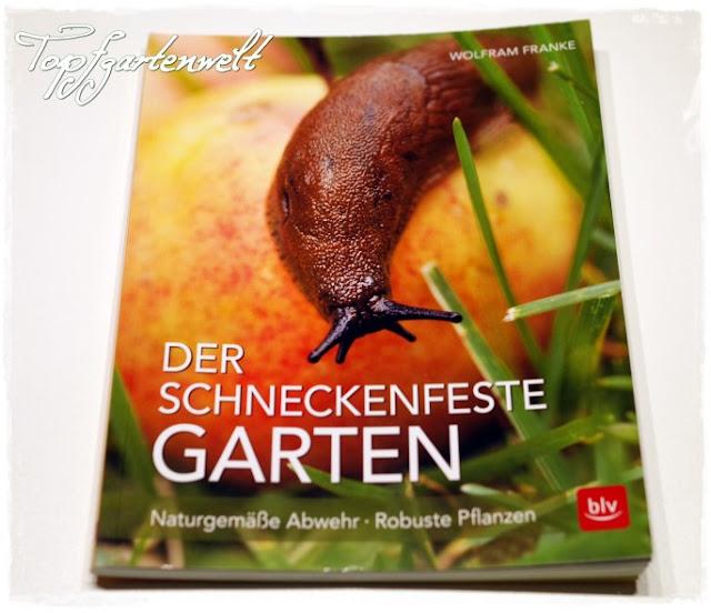 Gartenblog Topfgartenwelt Buchvorstellung Buchrezension: Der schneckenfeste Garten - naturgemäße Abwehr, robuste Pflanzen, erschienen im BLV-Verlag