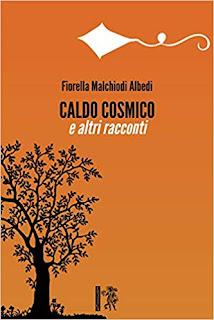 Caldo cosmico e altri racconti di Fiorella Malchiodi Albedi