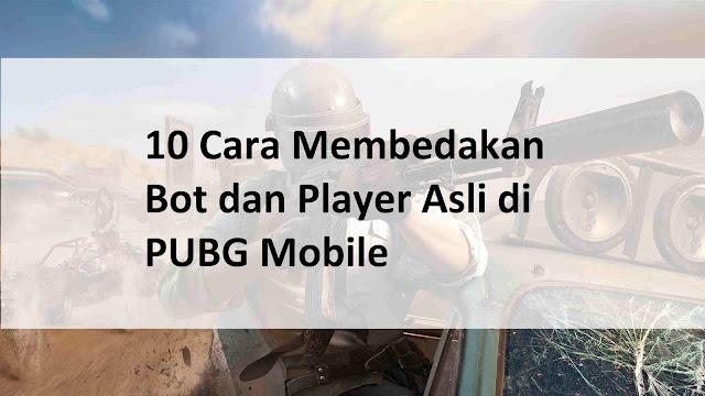 arti kata bot di pubg mobile merupakan musuh 10 Cara Membedakan Bot dan Player Asli di PUBG Mobile