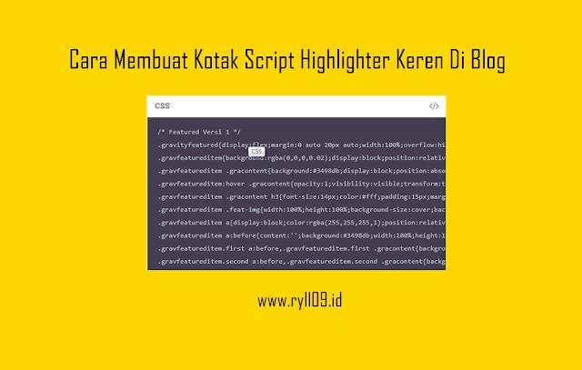 Cara Membuat Kotak Script Highlighter Keren Di Blog
