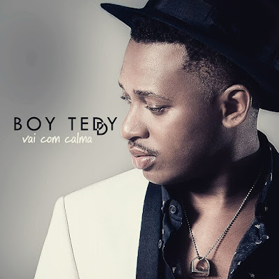 Boy Teddy - Vai Com Calma (Kizomba) | Download