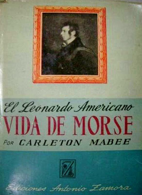 Biografía de Samuel Morse – Carleton Mabee