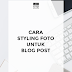 Cara Styling Foto Blog