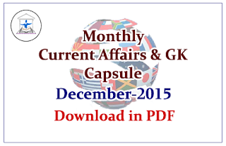 Monthly Current Affairs and GK Capsule December 2015- Download in PDF