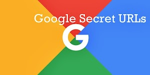 6 Google Secret URLs that You Didn't Know About