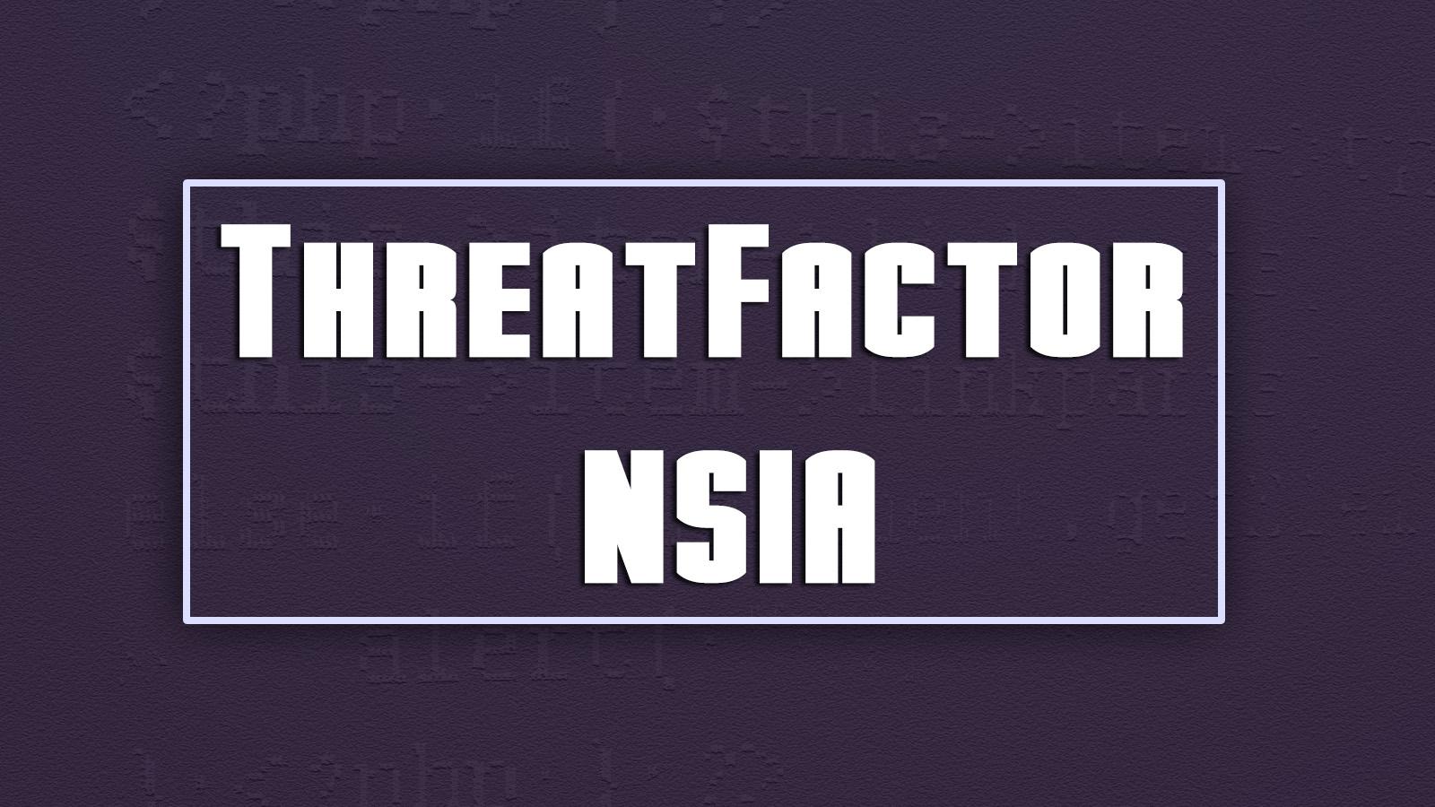 ThreatFactor NSIA Open Source Website Scanning Tool