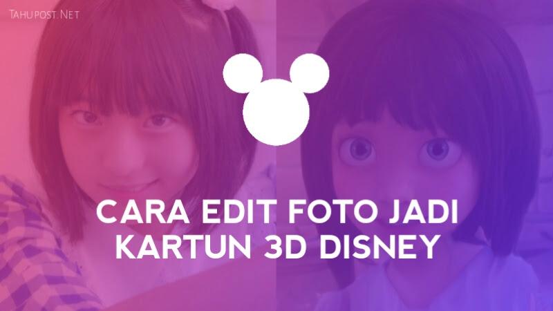 Cara Edit Foto Jadi Kartun 3D