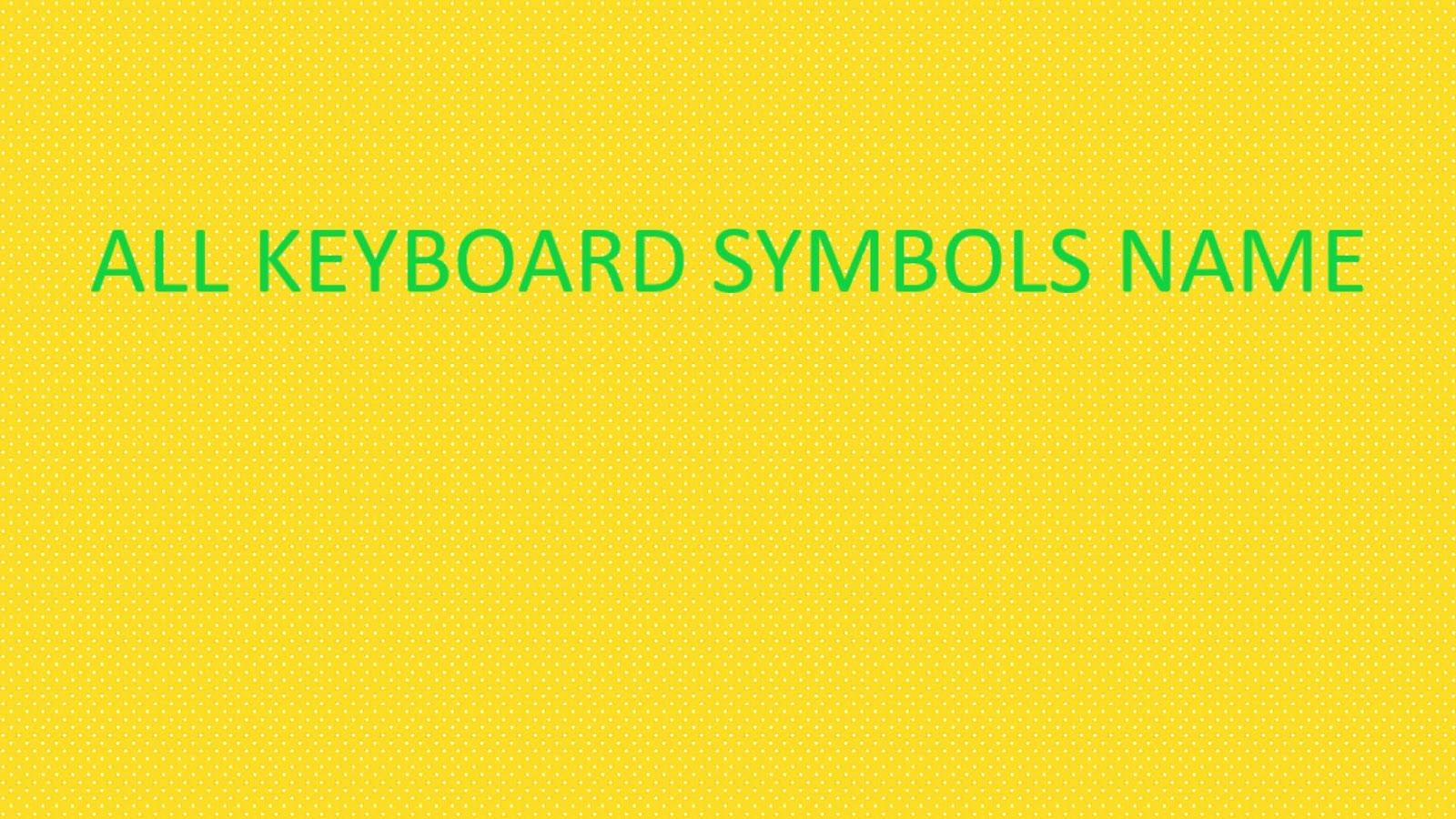 Keyboard के सारे Symbols के नाम। - Learn and Use