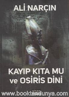 Ali Narçın - Kayıp Kıta Mu ve Osiris Dini