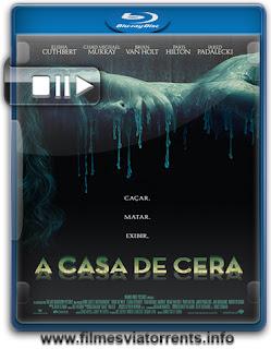 Torrent A Casa de Cera (2005)