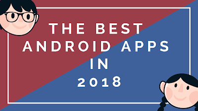 The Best Useful Android Apps in 2018