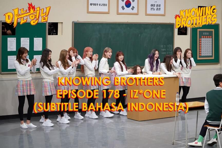 Nonton streaming online & download Knowing Brothers episode 178 bintang tamu IZ*ONE sub Indo