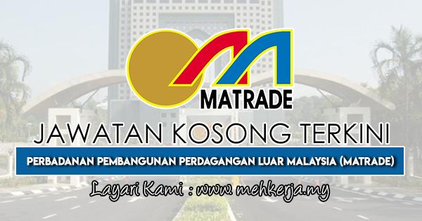 Jawatan Kosong Terkini 2019 di Perbadanan Pembangunan Perdagangan Luar Malaysia (MATRADE)