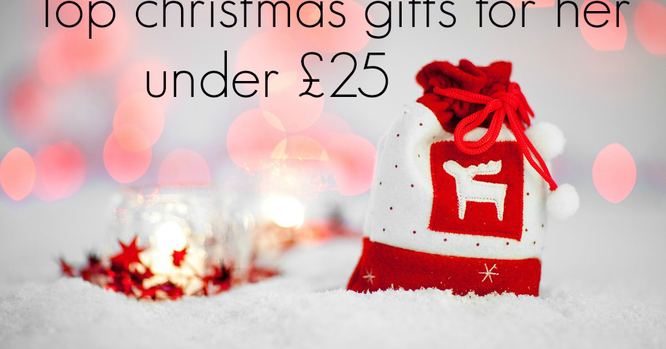 Top Christmas Gifts For Her Under 25 Glitz And Glamour