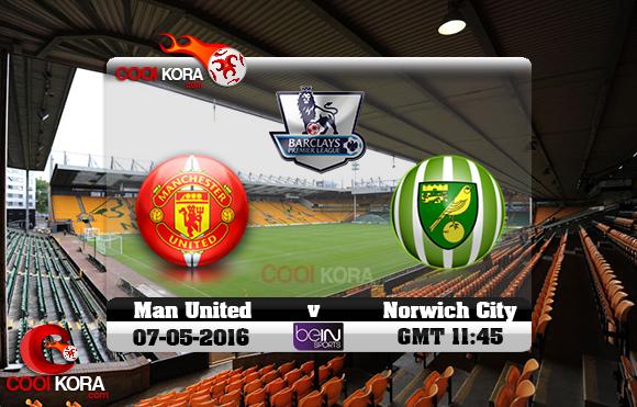 مشاهدة مباراة نوريتش سيتي ومانشستر يونايتد اليوم 7-5-2016 في الدوري الإنجليزي