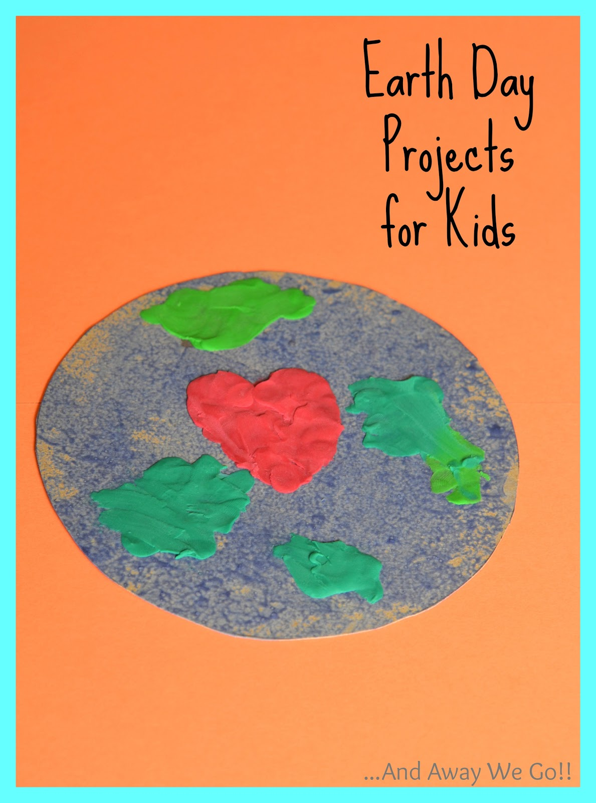 and away we go!: Earth Day Projects For Kids