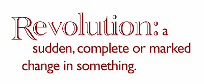 Revolution: a sudden, complete or marked change in something.