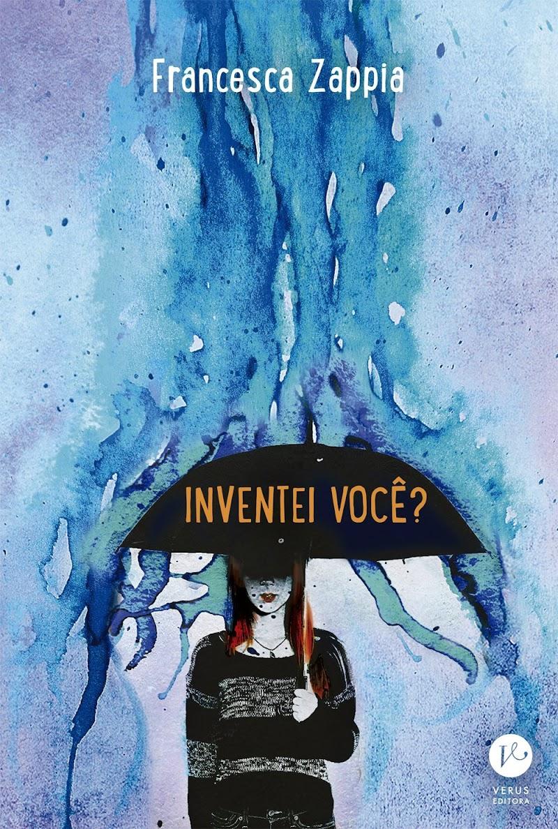 Hora de Ler: Inventei Você? - Francesca Zappia