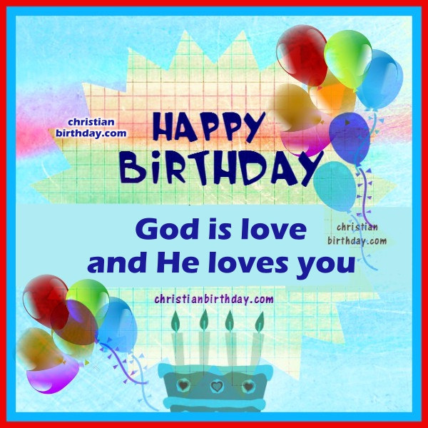 Birthday Bible Verses, christian images with promises of God, celebrate  happy birthday christian cards by Mery Bracho.