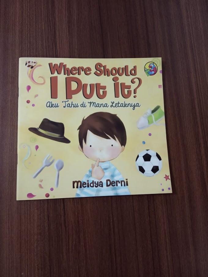 Buku Anak - Where Should I Put It? - Media Derni