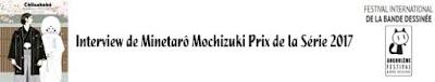 http://www.bdangouleme.com/1186,interview-de-minetaro-mochizuki-prix-de-la-serie-2017
