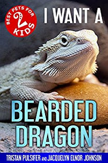 I Want A Bearded Dragon (Best Pets For Kids Book 2)
