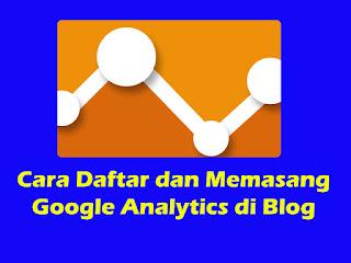 Cara Daftar dan Memasang Google Analytics di Blog