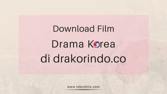 Cara Download Film Drama Korea di Drakorindo.co