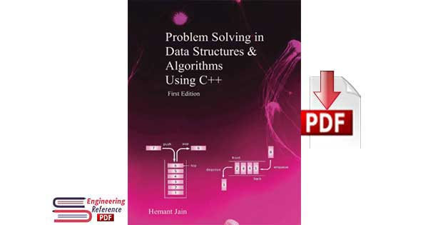 Problem-Solving in Data Structures and Algorithms Using C++ First Edition by Hemant Jain