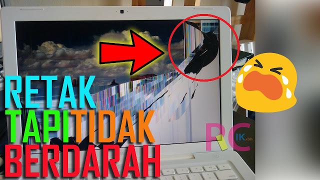 5 Cara Sederhana nan Ampuh Merawat Layar LCD Laptop: Kalau Sudah Pecah Baru Dech Nyesel