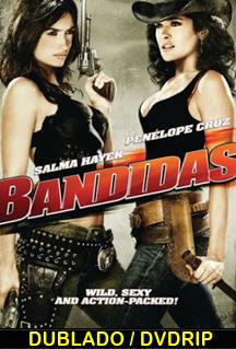 Assistir Bandidas Dublado 2006