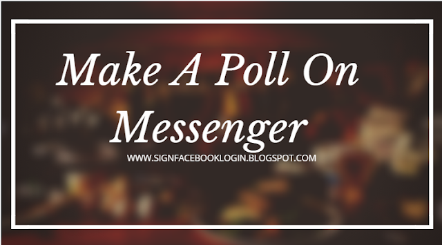 How To Make A Poll On Messenger