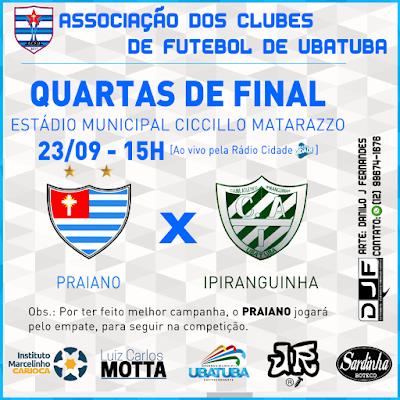 PRAIANO FC X  CA IPIRANGUINHA  - QUARTAS DE FINAL DO CAMPEONATO UBATUBENSE DE FUTEBOL ACONTECE NESTE DOMINGO