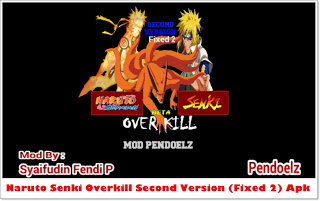Dwonload Naruto Senki Overkill Second Version (Fixed 2) Apk