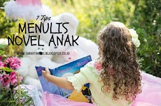7 Tips Menulis Novel Anak